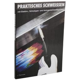 EINHELL Fachbuch Schweißtechnik »Praktisches Schweißen«, Taschenbuch